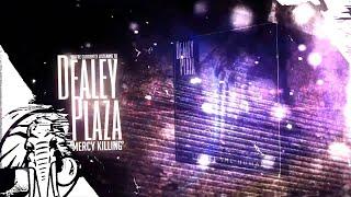 Dealey Plaza - Mercy Killing - Provoke The Human 5/20/14