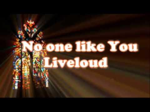 No one like You (Liveloud) Chords and Lyrics