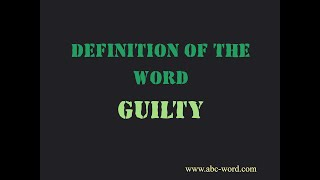 """Definition of the word """"Guilty"""""""