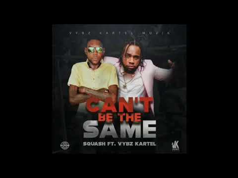 Vybz Kartel ft Squash Can't Be The Same Official Audio
