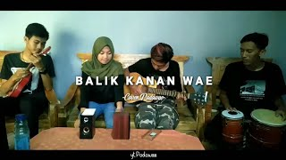 Download Balik Kanan Wae-Happy Asmara || Cover Podowae