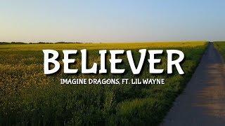 Imagine Dragons - Believer [Lyrics/Lyric] Ft. Lil Wayne Video