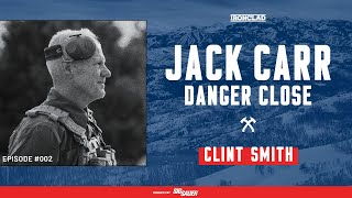 Thunder Ranch Founder Clint Smith on Serving in Vietnam - Danger Close with Jack Carr