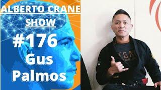 Alberto Crane Show #176 Gus Palmos - SINGLE-MINDEDNESS