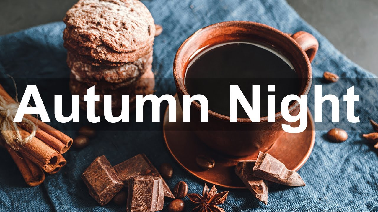 Autumn Night Jazz - Slow Jazz Cafe Music for Relaxing Warm Mood