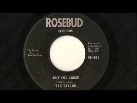 Tac Taylor - Cut You Loose