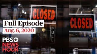 PBS NewsHour live episode, Aug. 6, 2020