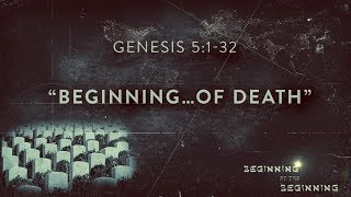 Beginning... of Death   Pastor Tim Dunn