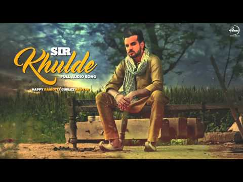 Sir Khulde  (Full Audio) | Happy Raikoti | Latest Punjabi Song | Speed Records