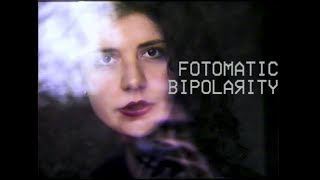 Fotomatic - Bipolarity (Official Video)