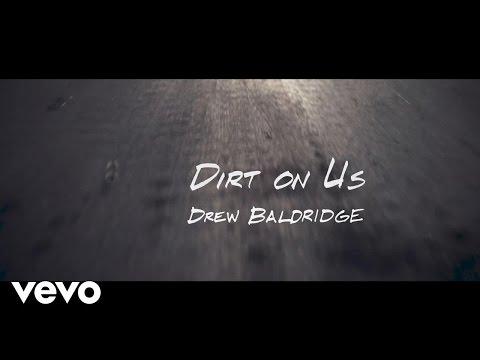 Drew Baldridge - Dirt On Us (Official Lyric Video)