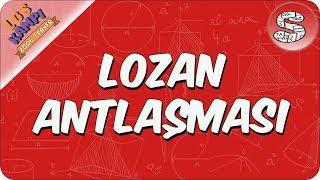 Lozan Antlaşması | 2020 LGS Kampı