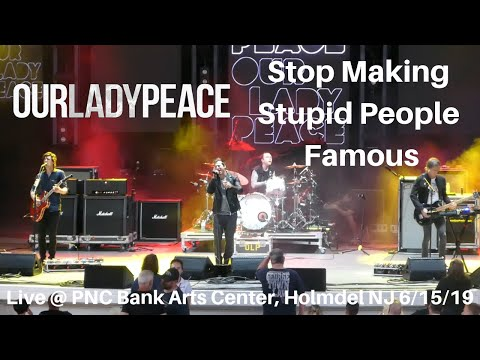 Our Lady Peace - Stop Making Stupid People Famous LIVE @ PNC Bank Arts Center Holmdel NJ 7/15/2019