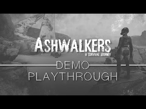 Ashwalkers: A Survival Journey - Demo Playthrough