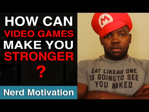 Can Video Games Make You Stronger Nerd Motivation Youtube