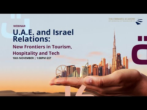 Webinar | U.A.E and Israel Relations: New Frontiers in Tourism, Hospitality and Tech