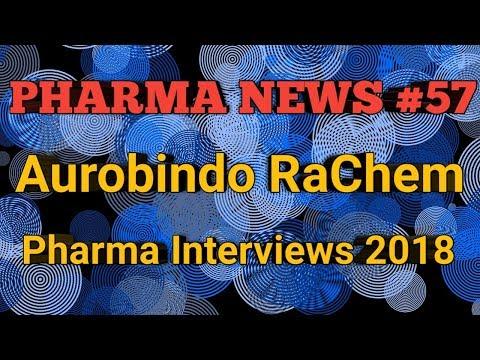 PHARMA NEWS #57 || Aurobindo RaChem Pharma Interviews 2018 || Pharma Jobs || Pharma Guide