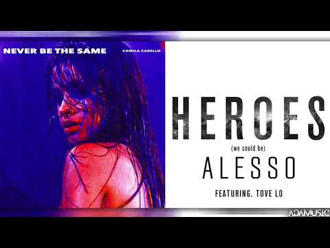 Never Be Heroes - Mashup of Camila CabelloAlessoTove Lo