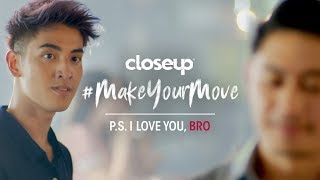 closeup #MakeYourMove Films | P.S. I Love You, Bro