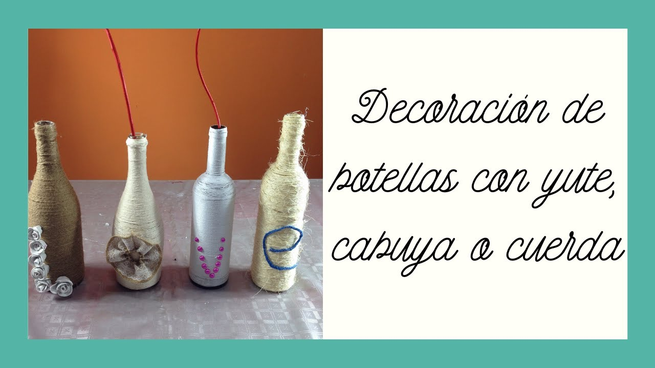 Decoraci n botellas con cuerda o cabuya decoration - Decoracion con cuerdas ...