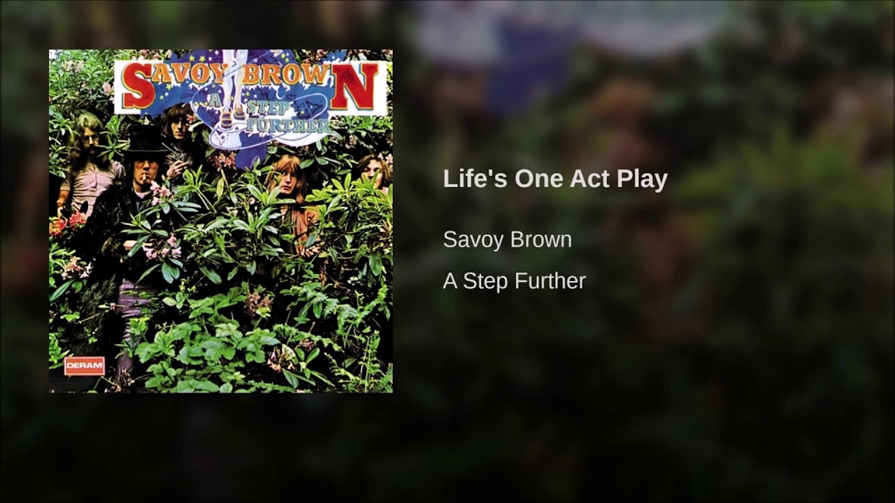 Savoy Brown - Life's One Act Play ( 1969 )