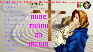 Tuyển Tập Nhạc Thánh Ca Chọn Lọc Hay Nhất Vol 3 - Nhạc Thánh Ca Media