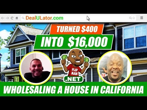 Turned $400 into $16,000 Wholesaling a House in California | YouTube Sub Tells All | Dealulator.com
