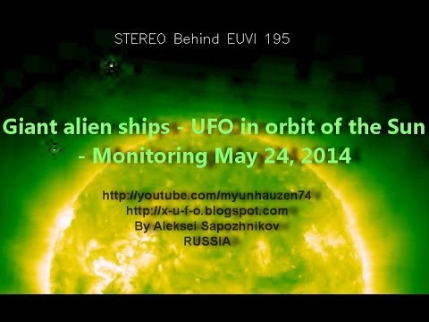 Giant Alien Ships - UFO in orbit of the Sun - Monitoring May 24, 2014