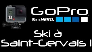 GoPro HERO : Ski à Saint-Gervais-Mont-Blanc !