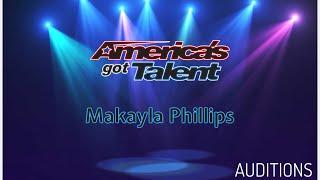 Makayla Phillips: AUDITIONS Act on AGT Season 13 | REACTION |