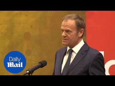 Donald Tusk explains why he is 'furious about Brexit' - Daily Mail