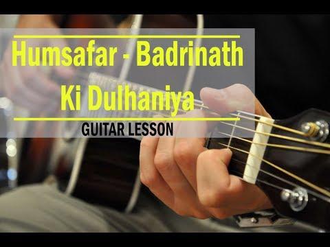 Humsafar - Badrinath Ki Dulhaniya - Guitar Chords Lesson