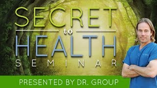 Secret to Health by Dr. Group