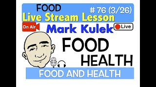 Mark Kulek Live Stream - Food and Health | #76 - English Communication - ESL