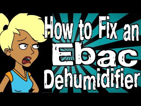 How to Fix an Ebac Dehumidifier