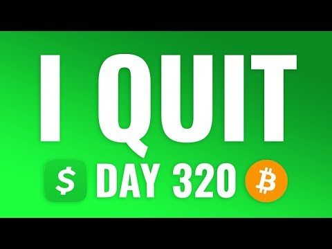 I QUIT - Buying $1 Bitcoin Every Day With Cash App - DAY 320