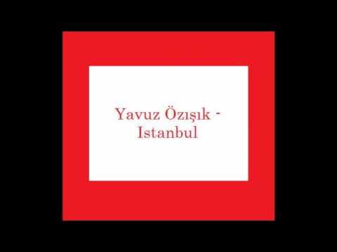 Yavuz Özışık - Istanbul