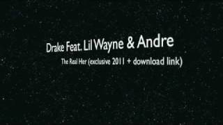 Drake feat. Lil Wayne & Andre 3000 (The real Her + Download link)