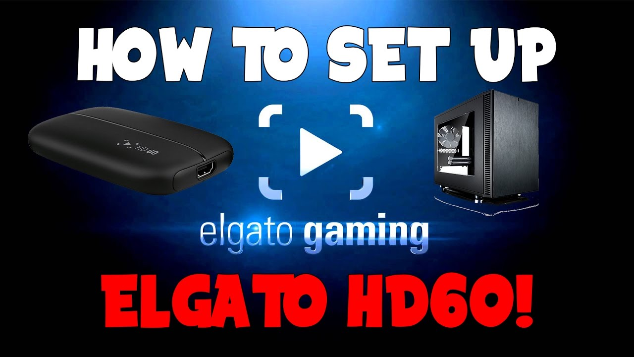 Elgato Game Capture HD60 - How to Set Up PC Recording
