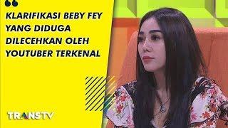 P3H - Klarifikasi Beby Fey Yang Diduga Dapatkan Pelecehan Seksual Oleh Youtuber (10/9/19) Part 1