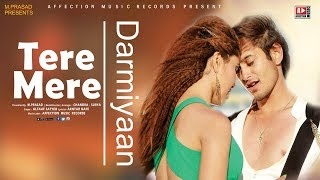 TERE MERE DARMIYAAN | CHANDRA SURYA & ALTAAF SAYYED | LATEST SONG 2018 | AFFECTION MUSIC RECORDS
