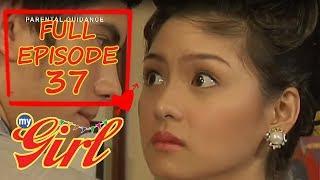 Full Episode 37 | My Girl