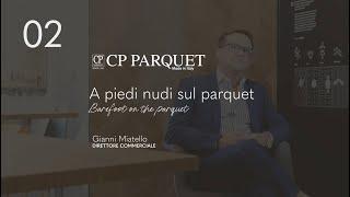 02 - A piedi nudi sul Parquet // Barefoot on the parquet