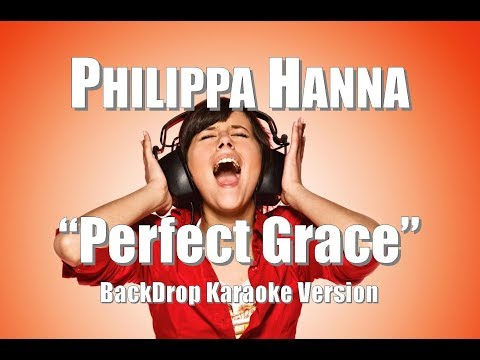"Philippa Hanna ""Perfect Grace"" BackDrop Karaoke Version"