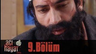 Acı Hayat 9.Bölüm Tek Part İzle (HD)