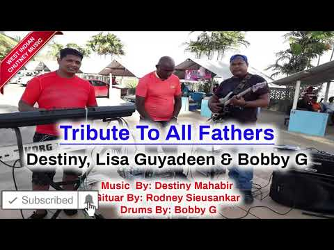 Destiny, Lisa Guyadeen And Bobby G - Tribute To All Fathers (2019 Father's Days Special)