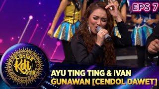 Kompak Abis! Ayu Ting Ting Ft Ivan Gunawan [CENDOL DAWET] - Kontes KDI Eps 7 (2/9)