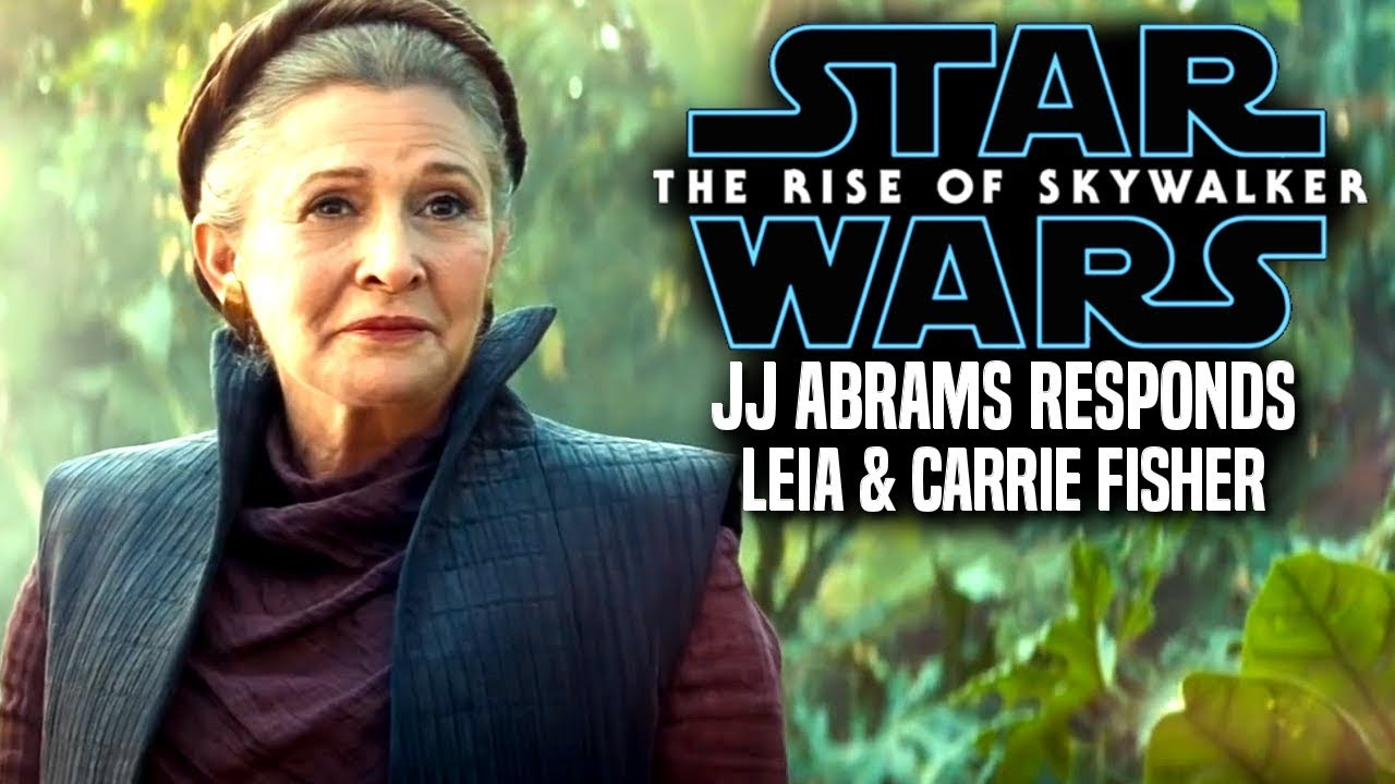 The Rise Of Skywalker Jj Abrams Responds To Leia Carrie Fisher Star Wars Episode 9 Youtube