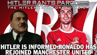 Hitler is informed Ronaldo has rejoined Manchester United