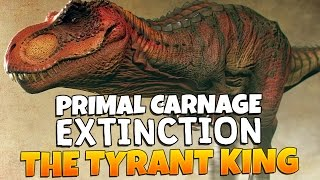THE TYRANT KING | Primal Carnage: Extinction